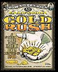 How to Get Rich in the California Gold Rush: An Adventurer's Guide to the Fabulous Riches Di...