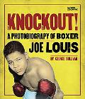 Knockout!: A Photobiography of Boxer Joe Louis