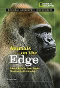 National Geographic Investigates: Animals on the Edge: Science Races to Save Species Threate...