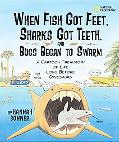 When Fish Got Feet, Sharks Got Teeth, and Bugs Began to Swarm: A Cartoon Prehistory of Life ...