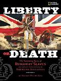 Liberty or Death: The Surprising Story of Runaway Slaves who Sided with the British During t...
