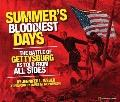 Summer's Bloodiest Days : The Battle of Gettysburg as Told from All Sides