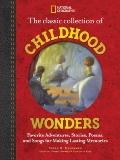 Classic Collection of Childhood Wonders : Favorite Adventures, Stories, Poems, and Songs for...
