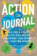 Nat Geo Action Journal : Talk Like a Pirate, Analyze Your Dreams, Voodoo Your Friends, and O...
