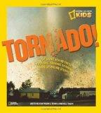 Tornado!: The Story Behind These Twisting, Turning, Spinning, and Spiraling Storms (National...