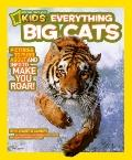 Big Cats : Pictures to Purr about and Info to Make You Roar!