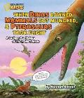 When Dinos Dawned, Mammals Got Munched, and Pterosaurs Took Flight : A Cartoon Pre-History o...