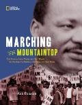 Marching to the Mountaintop : How Poverty, Labor Fights, and Civil Rights Set the Stage for ...