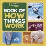 National Geographic Kids Books of How Things Work