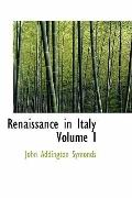 Renaissance in Italy Volume I