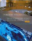 Forensic Psychology: The Use of Behavioral Science in Civil and Criminal Justice