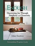 Enough: Stewardship Program Guide: Discovering Joy Through Simplicity and Generosity
