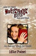 Christmas Gifts That Won't Break : An Advent Study for Youth
