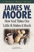 How God Takes Our Little & Makes it Much