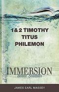 Immersion Bible Studies : 1 and 2 Timothy; Titus; Philemon