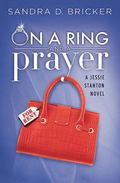 On a Ring and a Prayer : A Jessie Stanton Novel Book 1