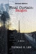 Final Curtain: Saigon (Revised Edition)