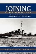 The Grey Funnel Line: The story of a Canadian boy who entered the Royal Navy in World War II...