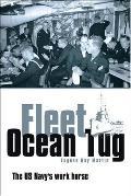 Fleet Ocean Tug: The US Navy's work horse