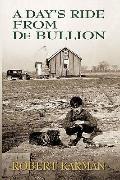 A Day's Ride from de Bullion: A Memoir