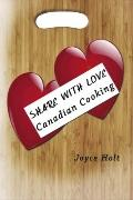 Share With Love: Canadian Cooking