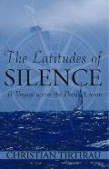 The Latitudes of Silence: A Voyage across the Pacific Ocean