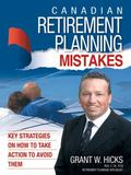 Canadian Retirement Planning Mistakes: Key Strategies on how to take action to avoid them