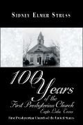 100 Years of the First Presbyterian Church, Eagle Lake, Texas: First Presbyterian Church of ...