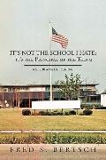 It's Not the School I Hate; it's the Principal of the Thing : Volume III of My Life 1954-1978