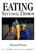 Eating Sitting Down: selected poems