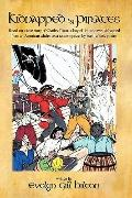 Kidnapped by Pirates : Based on the true story of a fourteen year-old boy, Charles Tilton, w...