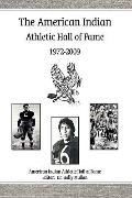 The American Indian Athletic Hall of Fame - 1972-2009