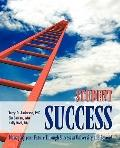 Student Success : Managing your Future Through Success at University and Beyond