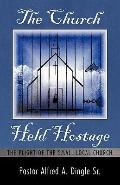 Church Held Hostage : The Plight of the Small Local Church