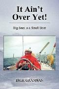 It Ain't over Yet! : Big Seas in a Small Boat