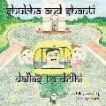 Shubha and Shanti : Dallas to Delhi