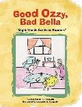Good Ozzy, Bad Bella : Sight Words for First Readers