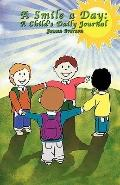 Smile a Day: : A Child's Daily Journal