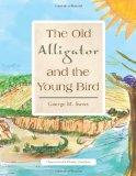 The Old Alligator and the Young Bird