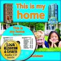 This Is My Home (My World: Bobbie Kalman's Leveled Readers, Level E)