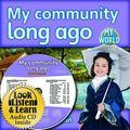My Community Long Ago (My World: Bobbie Kalman's Leveled Readers, Level H)