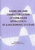 Modeling & Characterization Of Nonlinear Rf And Microwave Systems (Electrical Engineering)