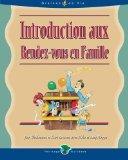 Introduction aux Rendez-vous en Famille (French Edition)
