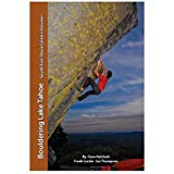 Bouldering Lake Tahoe - South/East Shore Edition - Volume One and Two