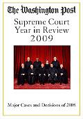 Washington Post's Supreme Court Year in Review 2009: The Major Cases and Decisions of 2008
