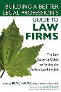 Law Firms: The Law Student's Guide to Finding the Perfect Law Firm Job