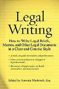 Legal Writing: How to Write Legal Briefs, Memos, and Other Legal Documents in a Clear and Co...