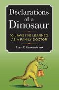 Declarations of a Dinosaur: 10 Laws I've Learned as a Family Doctor
