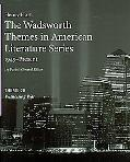 The Wadsworth Themes American Literature Series, Volume V: 1945-Present, Th