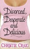 Divorced, Desperate and Delicious (Sukey Reynolds Mysteries)